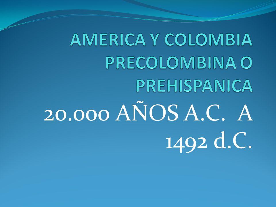 20.000 AÑOS A.C. A 1492 d.C.