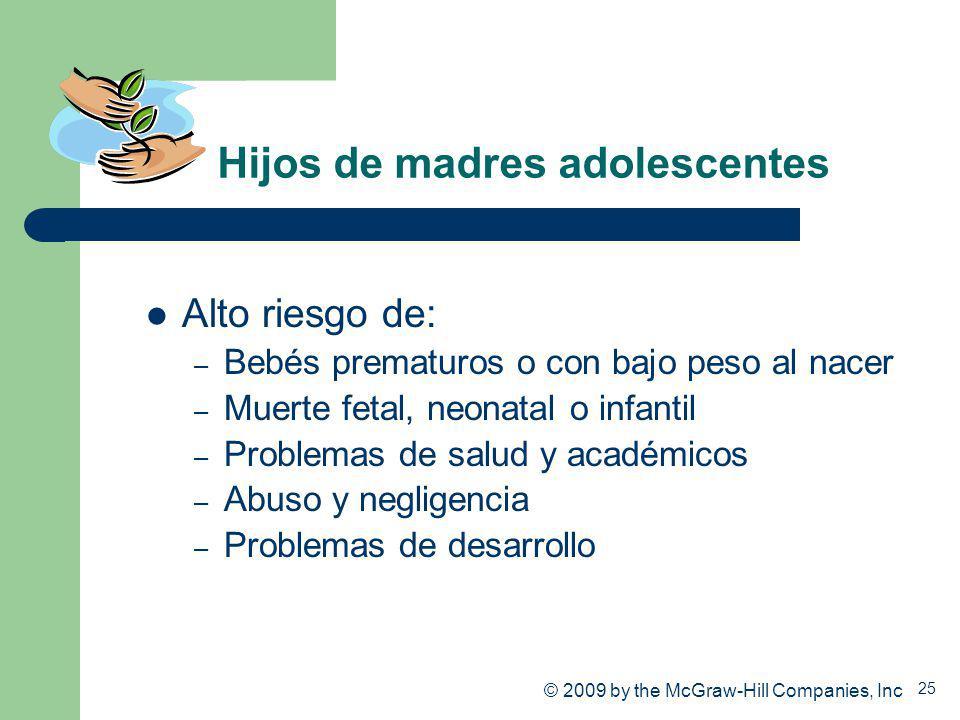 25 Hijos de madres adolescentes Alto riesgo de: – Bebés prematuros o con bajo peso al nacer – Muerte fetal, neonatal o infantil – Problemas de salud y