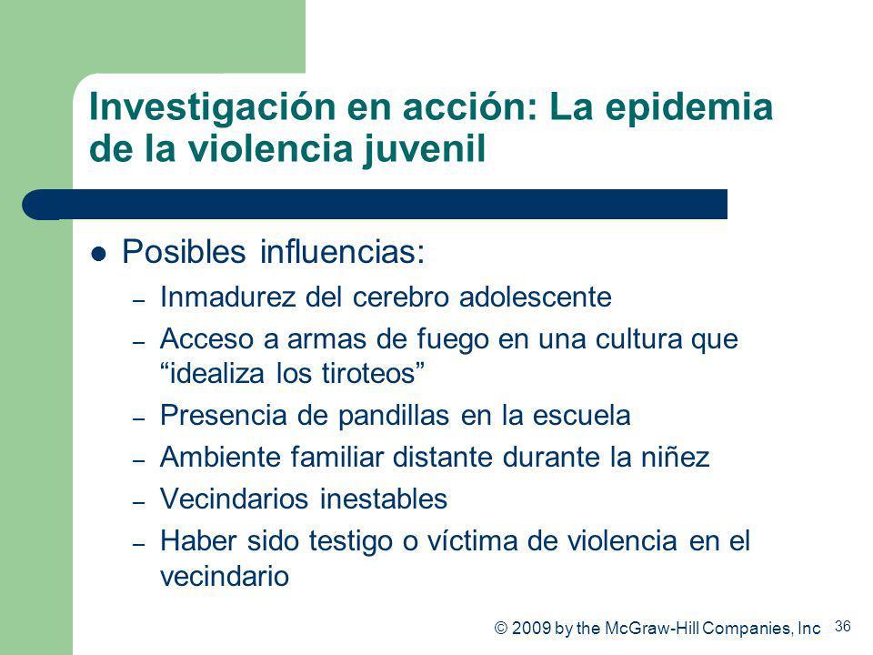 36 Investigación en acción: La epidemia de la violencia juvenil Posibles influencias: – Inmadurez del cerebro adolescente – Acceso a armas de fuego en