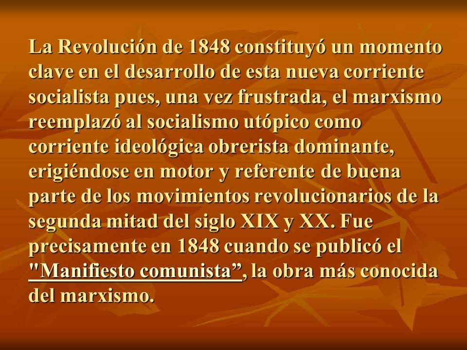La Revolución de 1848 constituyó un momento clave en el desarrollo de esta nueva corriente socialista pues, una vez frustrada, el marxismo reemplazó a