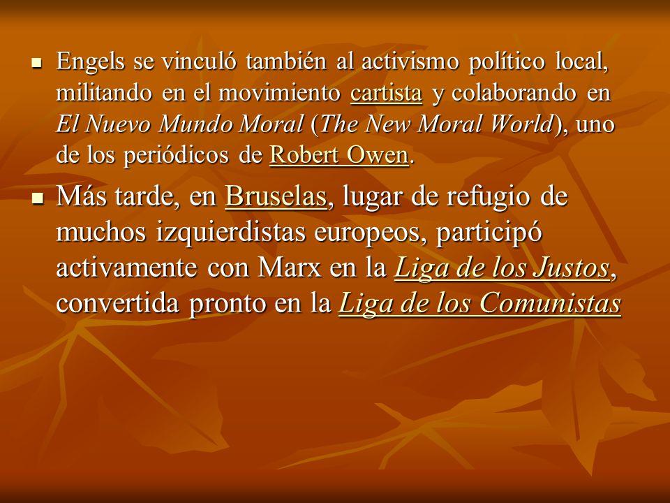 Engels se vinculó también al activismo político local, militando en el movimiento cartista y colaborando en El Nuevo Mundo Moral (The New Moral World)
