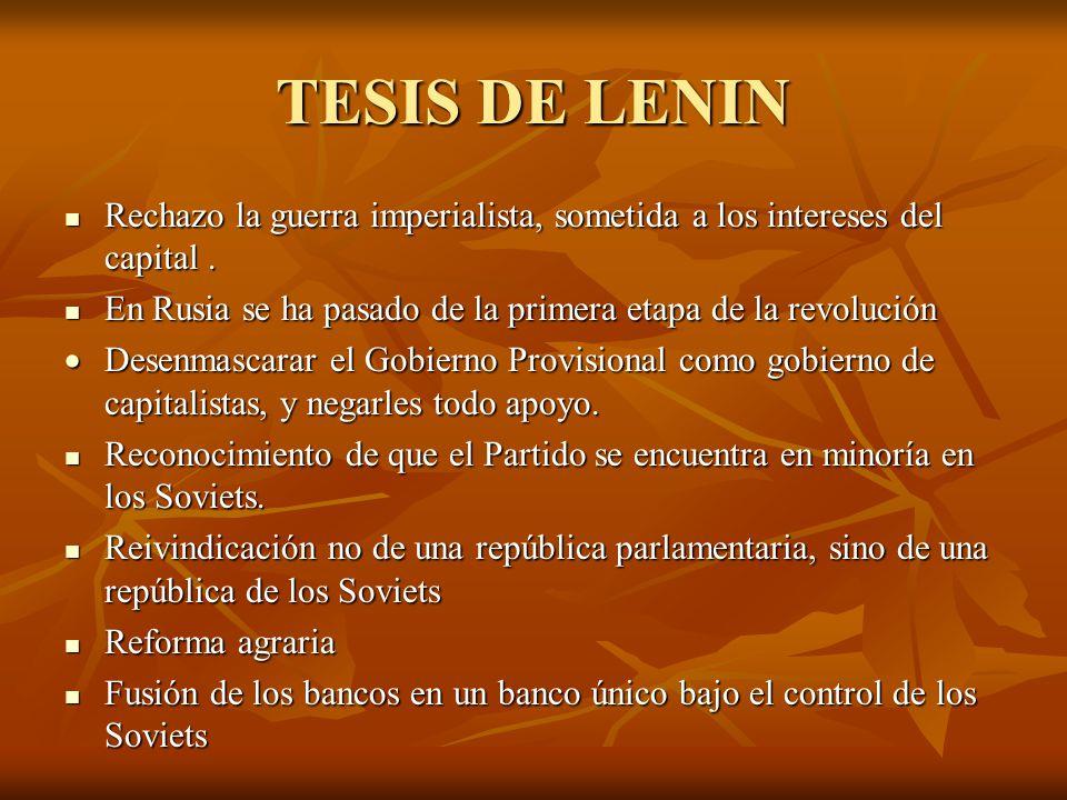 TESIS DE LENIN Rechazo la guerra imperialista, sometida a los intereses del capital. Rechazo la guerra imperialista, sometida a los intereses del capi