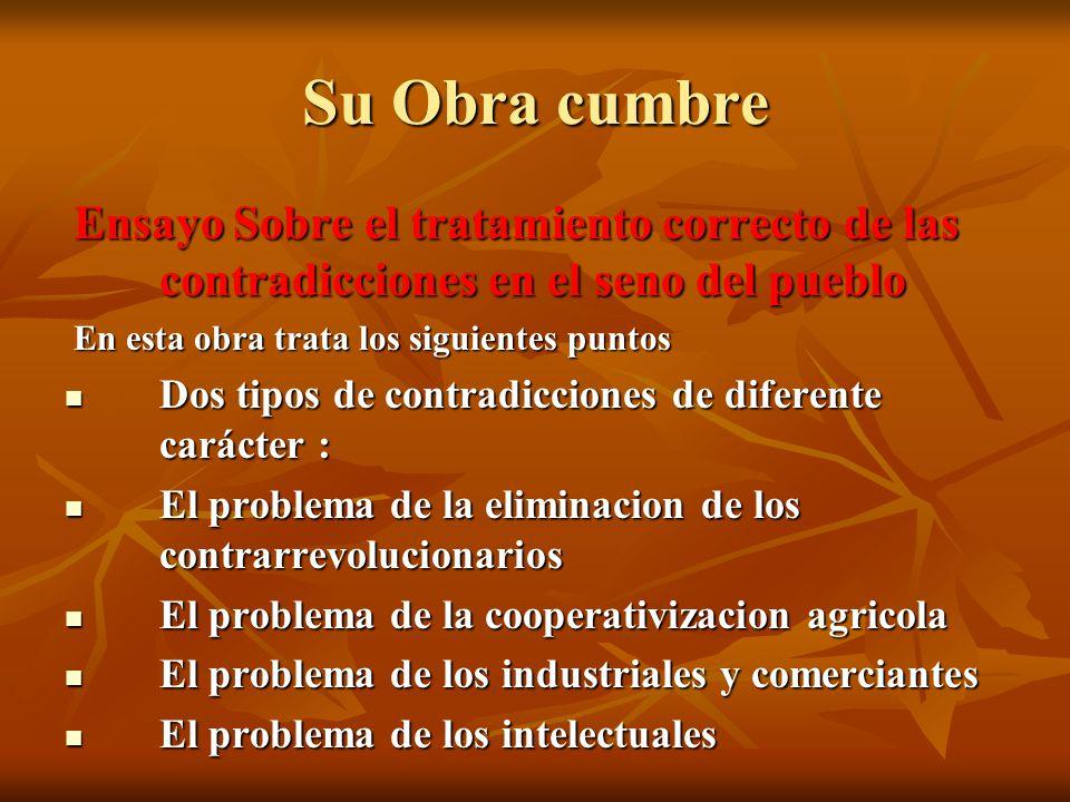 Su Obra cumbre Ensayo Sobre el tratamiento correcto de las contradicciones en el seno del pueblo Ensayo Sobre el tratamiento correcto de las contradic