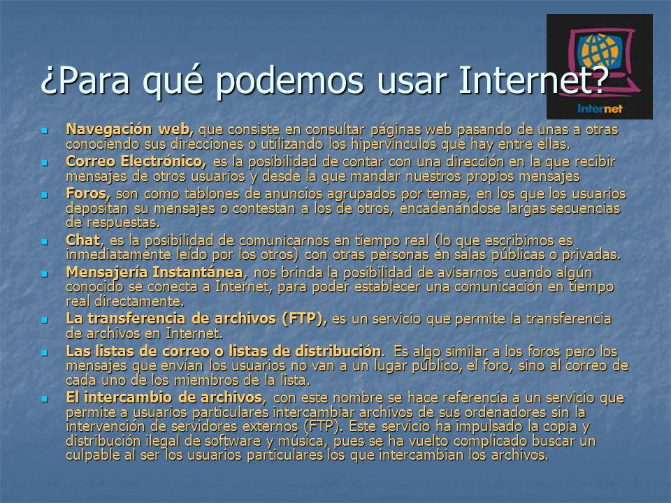 Navegación web, que consiste en consultar páginas web pasando de unas a otras conociendo sus direcciones o utilizando los hipervínculos que hay entre