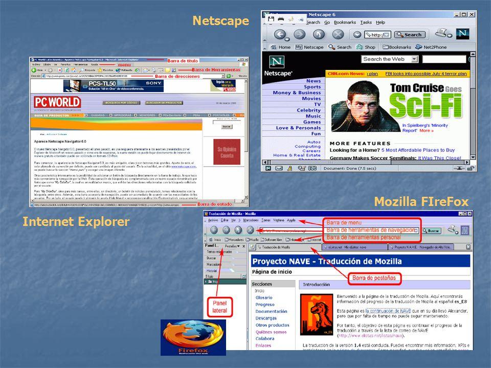 Netscape Internet Explorer Mozilla FIreFox