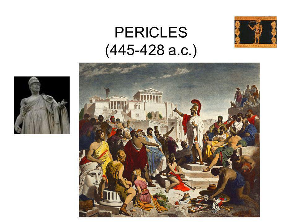 PERICLES Educado por Anaxágoras y Protágoras Amigo de Sócrates Hombre honesto,osado y generoso No habla mucho en público Sus amigos difunden sus ideas en el Ágora