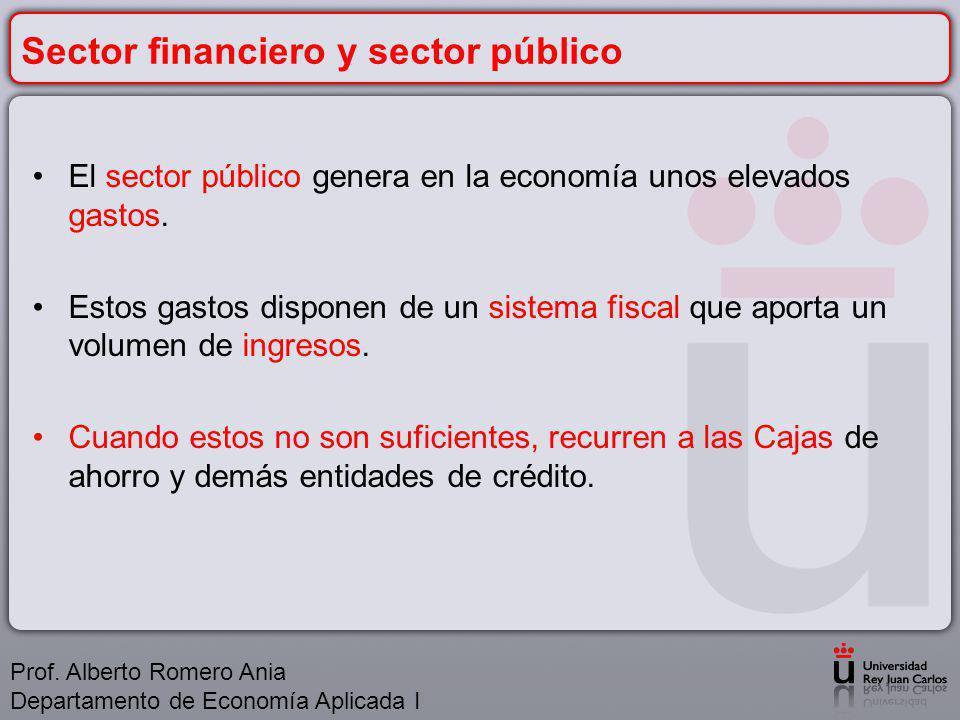Sector financiero y sector público El sector público genera en la economía unos elevados gastos.