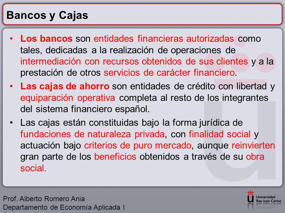 Bancos y Cajas Los bancos son entidades financieras autorizadas como tales, dedicadas a la realización de operaciones de intermediación con recursos obtenidos de sus clientes y a la prestación de otros servicios de carácter financiero.