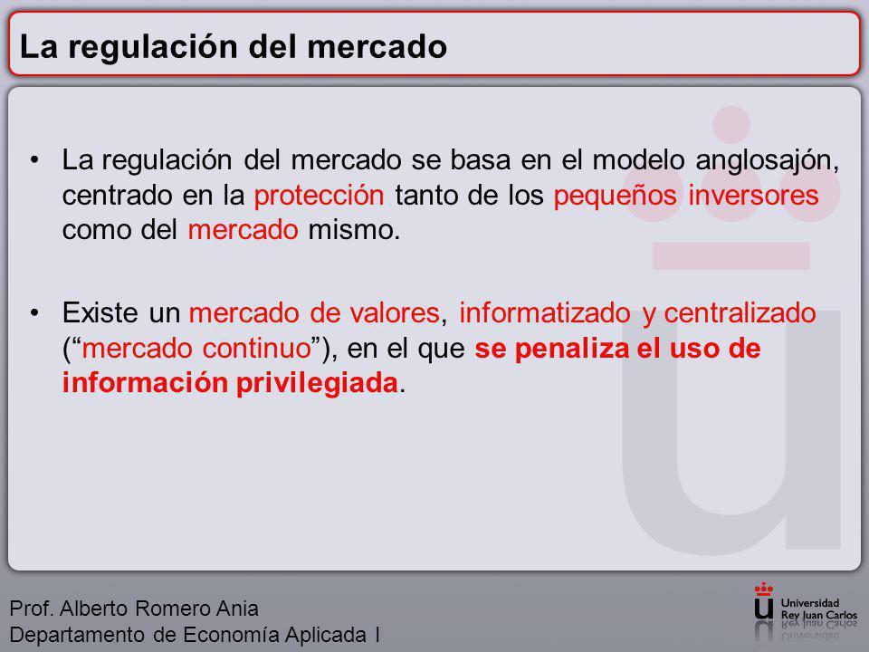 La regulación del mercado La regulación del mercado se basa en el modelo anglosajón, centrado en la protección tanto de los pequeños inversores como del mercado mismo.