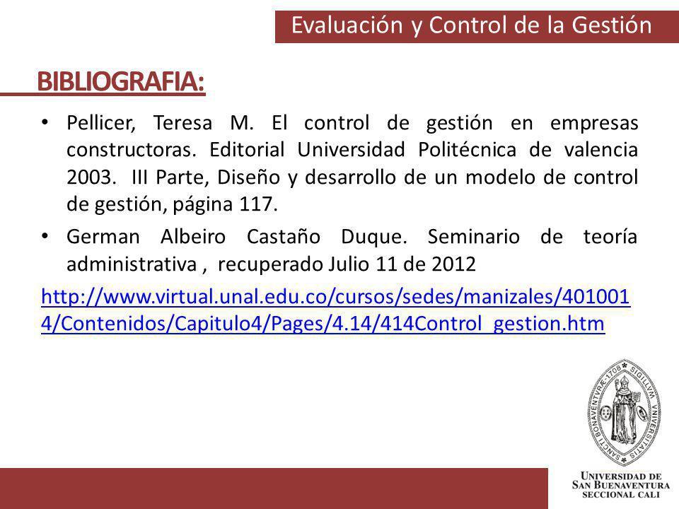 BIBLIOGRAFIA: Pellicer, Teresa M. El control de gestión en empresas constructoras. Editorial Universidad Politécnica de valencia 2003. III Parte, Dise