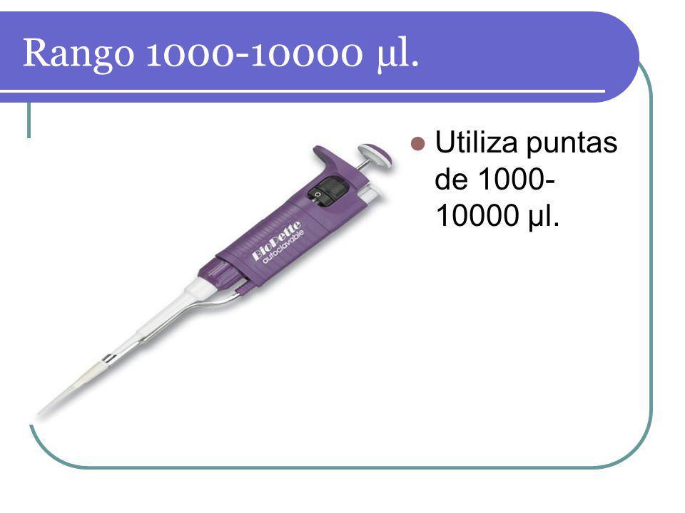Rango 1000-10000 µl. Utiliza puntas de 1000- 10000 µl.