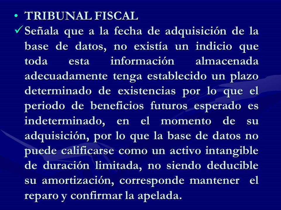 TRIBUNAL FISCALTRIBUNAL FISCAL Señala que a la fecha de adquisición de la base de datos, no existía un indicio que toda esta información almacenada ad