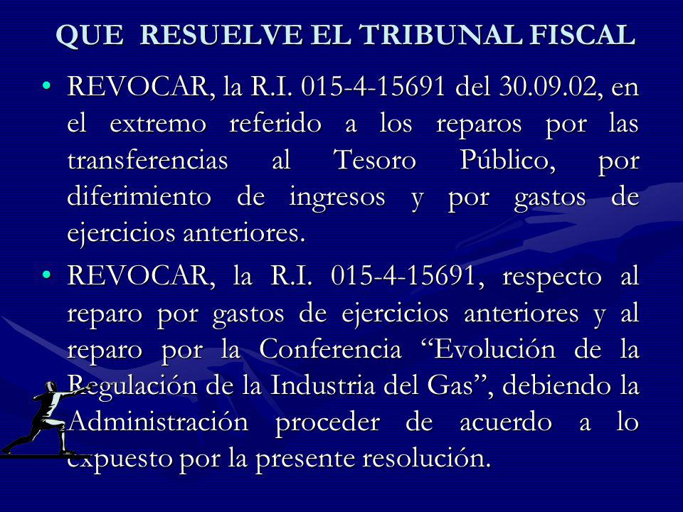 QUE RESUELVE EL TRIBUNAL FISCAL REVOCAR, la R.I. 015-4-15691 del 30.09.02, en el extremo referido a los reparos por las transferencias al Tesoro Públi
