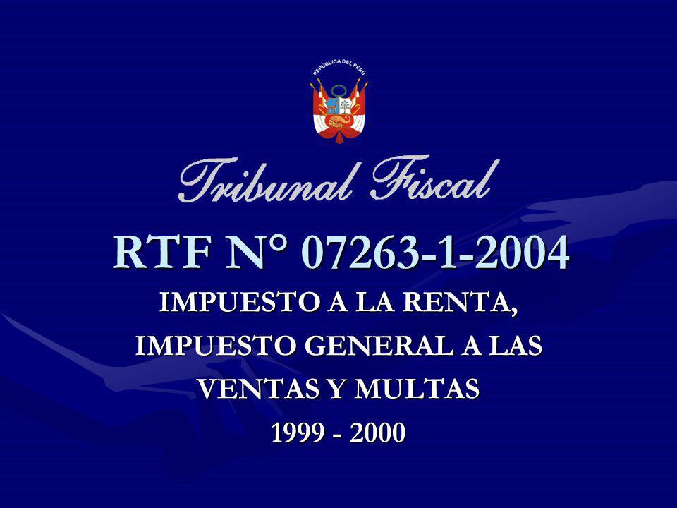IMPUESTO A LA RENTA, IMPUESTO GENERAL A LAS VENTAS Y MULTAS 1999 - 2000 RTF N° 07263-1-2004