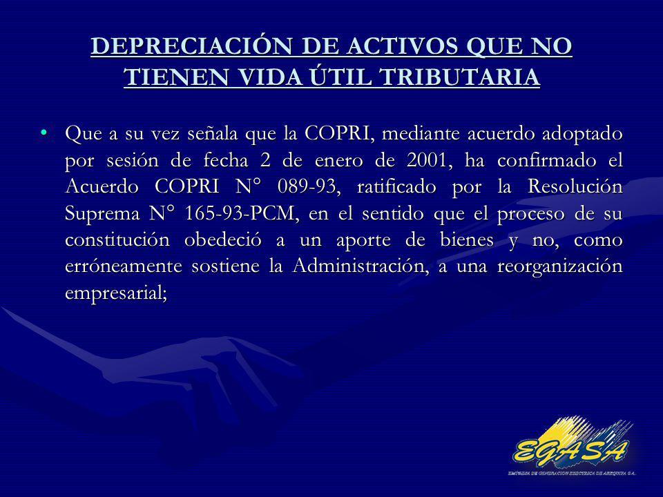DEPRECIACIÓN DE ACTIVOS QUE NO TIENEN VIDA ÚTIL TRIBUTARIA Que a su vez señala que la COPRI, mediante acuerdo adoptado por sesión de fecha 2 de enero