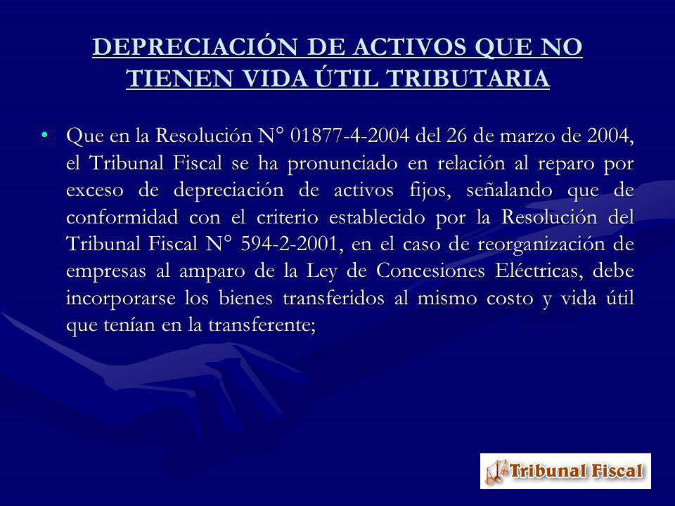 Que en la Resolución N° 01877-4-2004 del 26 de marzo de 2004, el Tribunal Fiscal se ha pronunciado en relación al reparo por exceso de depreciación de