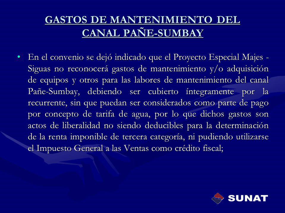 En el convenio se dejó indicado que el Proyecto Especial Majes - Siguas no reconocerá gastos de mantenimiento y/o adquisición de equipos y otros para