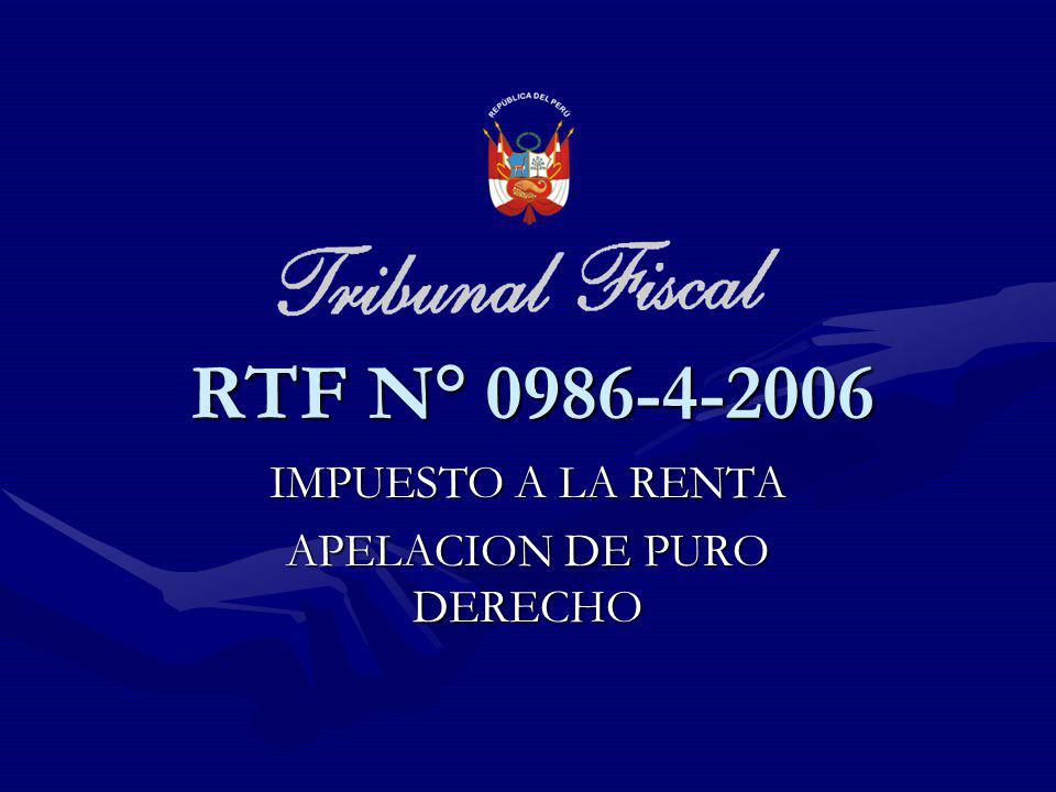IMPUESTO A LA RENTA APELACION DE PURO DERECHO RTF N° 0986-4-2006