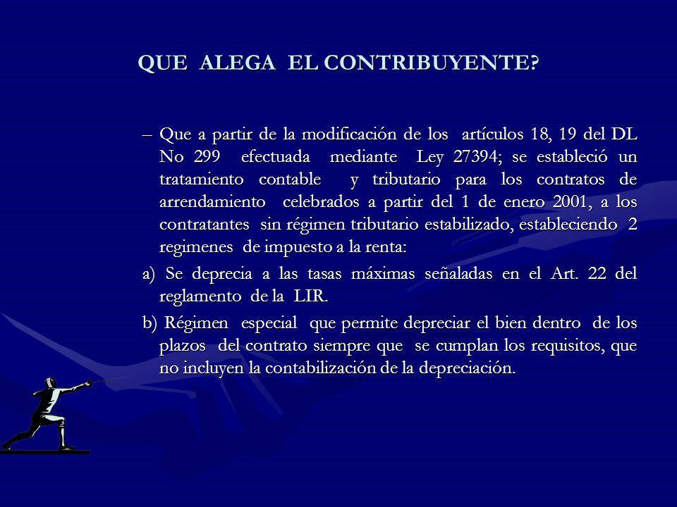 QUE ALEGA EL CONTRIBUYENTE? –Que a partir de la modificación de los artículos 18, 19 del DL No 299 efectuada mediante Ley 27394; se estableció un trat