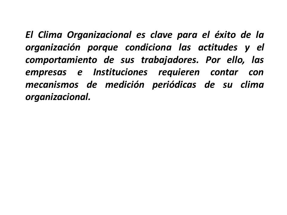 El Clima Organizacional es clave para el éxito de la organización porque condiciona las actitudes y el comportamiento de sus trabajadores. Por ello, l