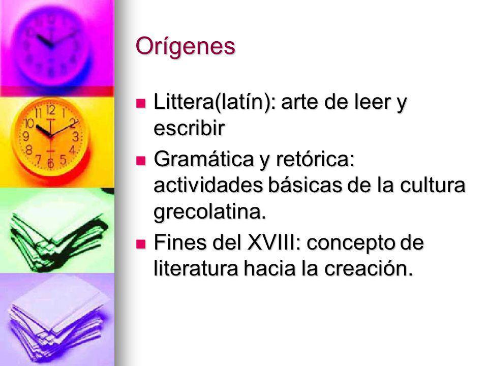 Orígenes Littera(latín): arte de leer y escribir Littera(latín): arte de leer y escribir Gramática y retórica: actividades básicas de la cultura greco