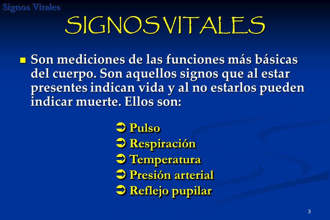 3 SIGNOS VITALES Son mediciones de las funciones más básicas del cuerpo.