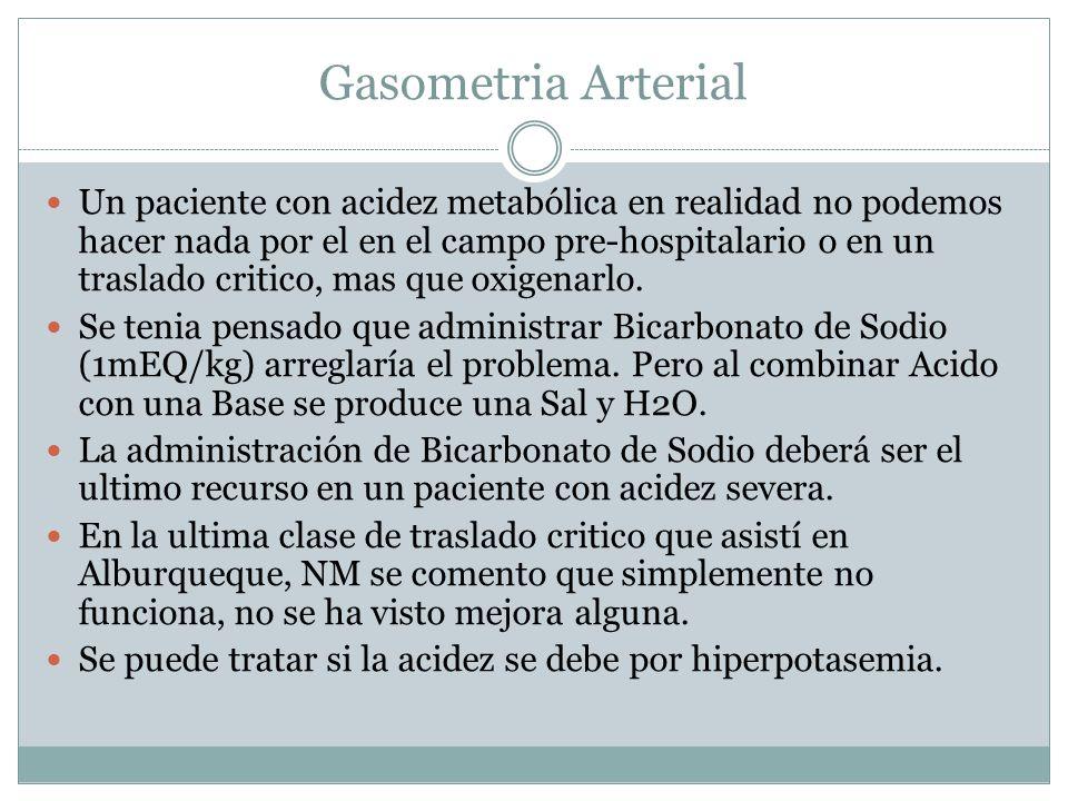 Gasometria Arterial Hiperpotasemia puede provocar acidez metabólica.