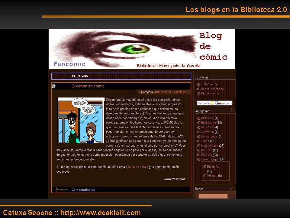 Los blogs en la Biblioteca 2.0 Catuxa Seoane :: http://www.deakialli.com