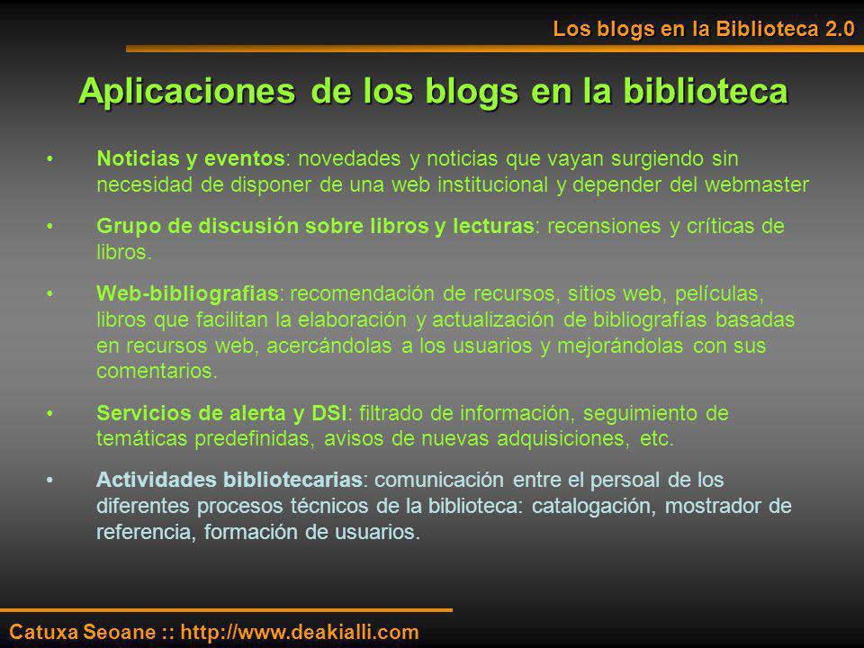 Aplicaciones de los blogs en la biblioteca Noticias y eventos: novedades y noticias que vayan surgiendo sin necesidad de disponer de una web instituci