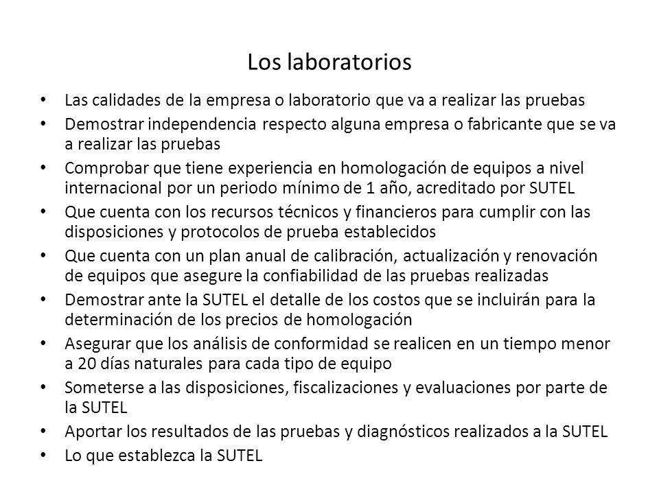 Los laboratorios Las calidades de la empresa o laboratorio que va a realizar las pruebas Demostrar independencia respecto alguna empresa o fabricante
