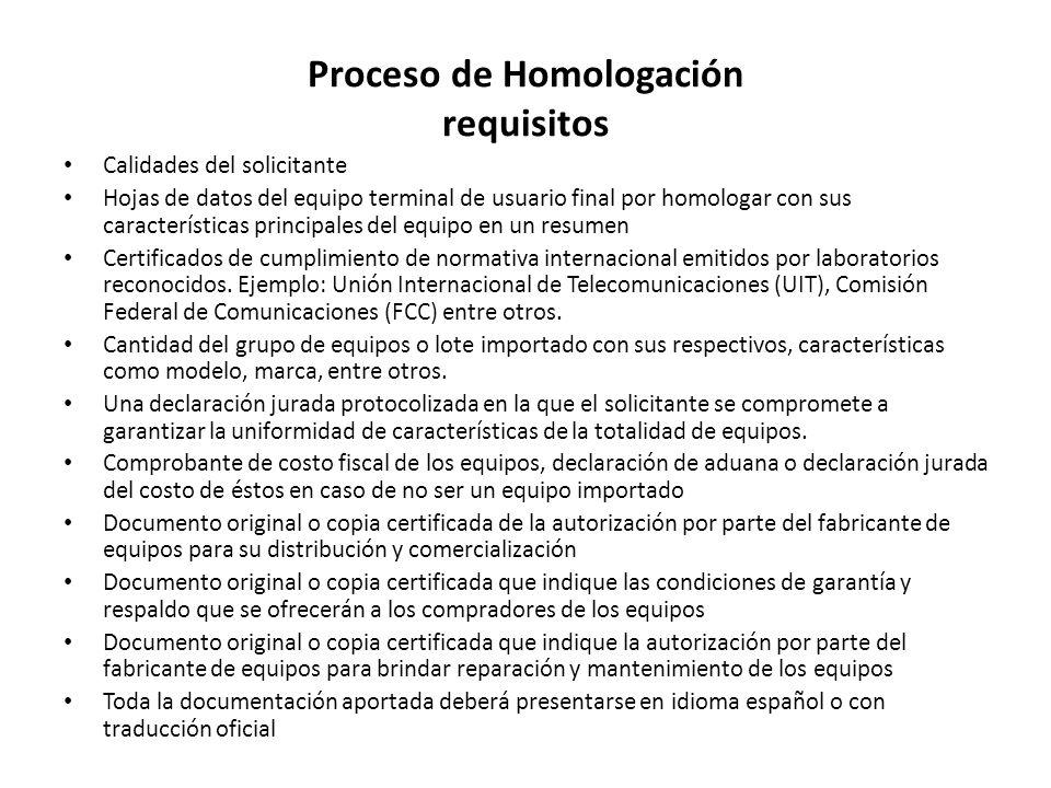 Proceso de Homologación requisitos Calidades del solicitante Hojas de datos del equipo terminal de usuario final por homologar con sus características