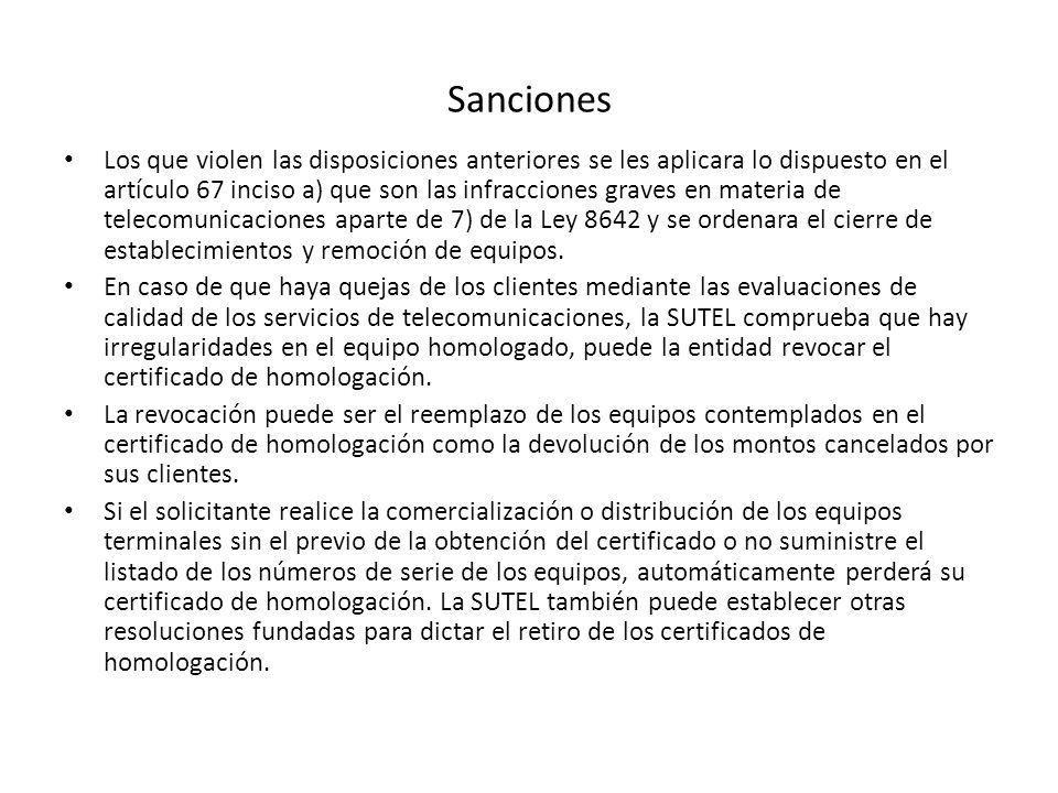 Sanciones Los que violen las disposiciones anteriores se les aplicara lo dispuesto en el artículo 67 inciso a) que son las infracciones graves en mate