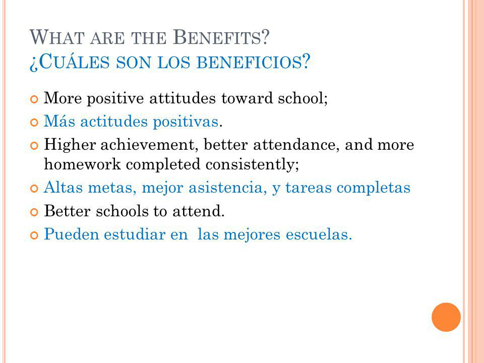 W HAT ARE THE B ENEFITS . ¿C UÁLES SON LOS BENEFICIOS .
