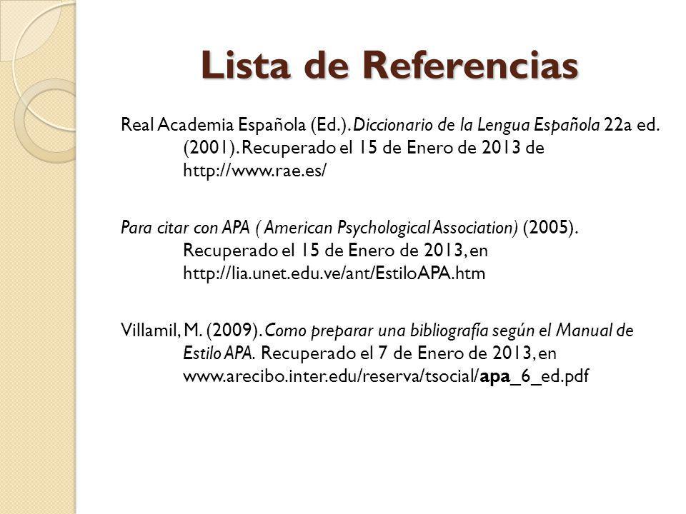 Lista de Referencias Real Academia Española (Ed.). Diccionario de la Lengua Española 22a ed. (2001). Recuperado el 15 de Enero de 2013 de http://www.r