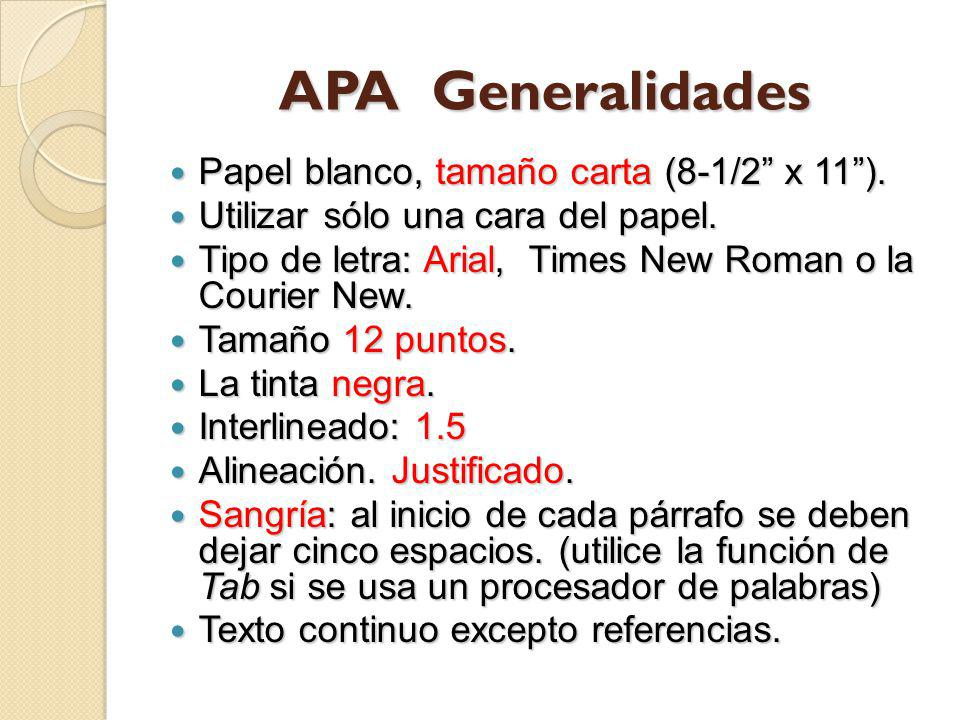 APA Generalidades Papel blanco, tamaño carta (8-1/2 x 11). Papel blanco, tamaño carta (8-1/2 x 11). Utilizar sólo una cara del papel. Utilizar sólo un