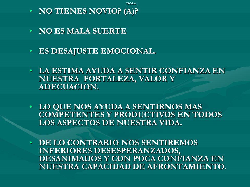 HOLA NO TIENES NOVIO.(A)?NO TIENES NOVIO. (A).