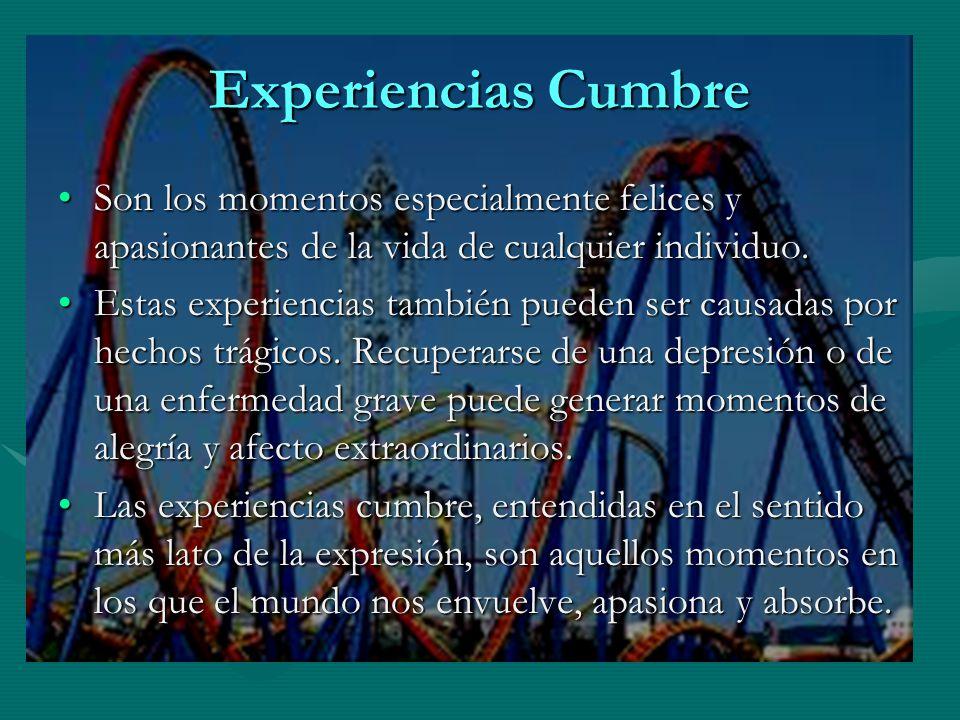 Experiencias Cumbre Son los momentos especialmente felices y apasionantes de la vida de cualquier individuo.Son los momentos especialmente felices y a