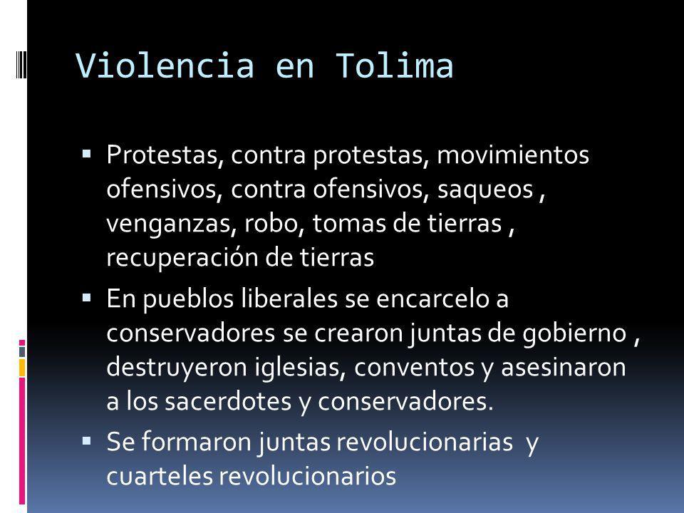 Violencia en Tolima Protestas, contra protestas, movimientos ofensivos, contra ofensivos, saqueos, venganzas, robo, tomas de tierras, recuperación de
