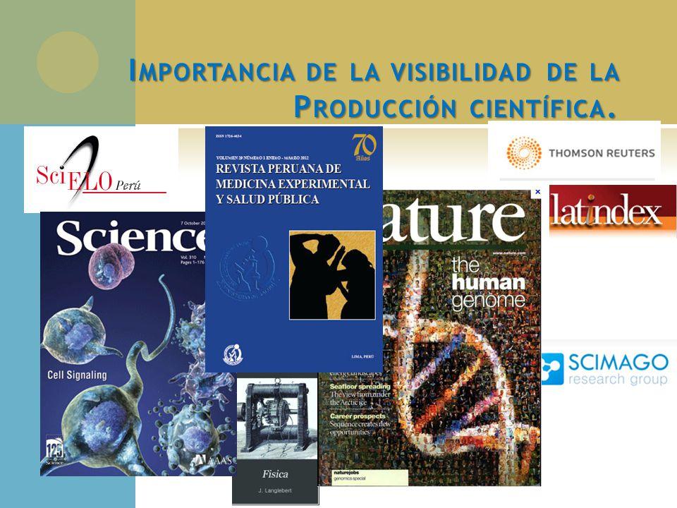 I MPORTANCIA DE LA VISIBILIDAD DE LA P RODUCCIÓN CIENTÍFICA.