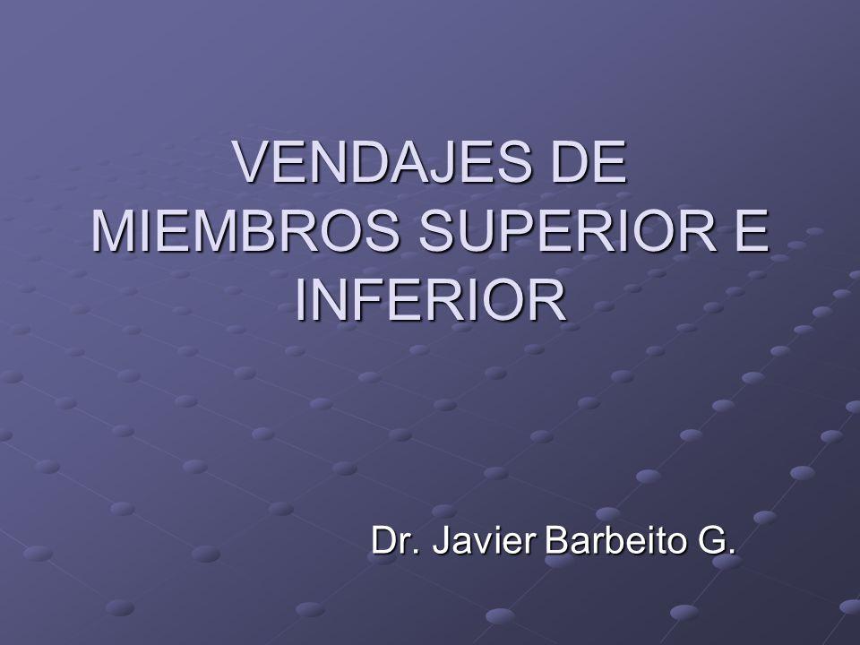 VENDAJES DE MIEMBROS SUPERIOR E INFERIOR Dr. Javier Barbeito G.