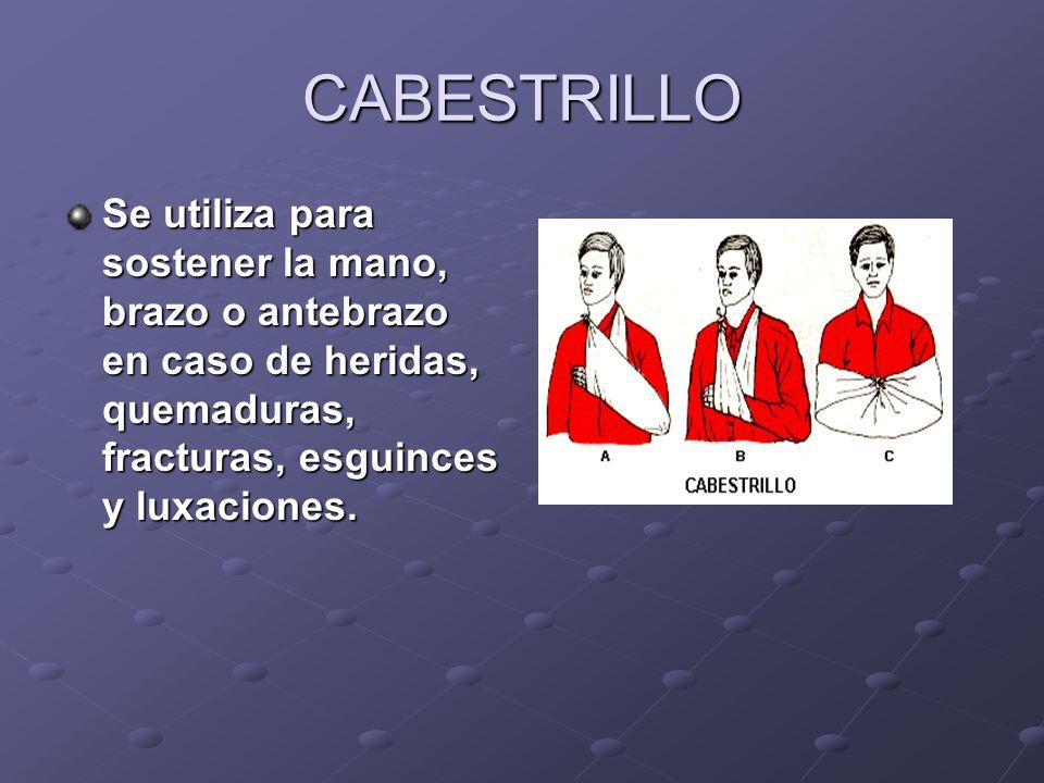 CABESTRILLO Procedimiento: Coloque el antebrazo de la víctima ligeramente oblicuo, es decir que la mano quede más alta que el codo.