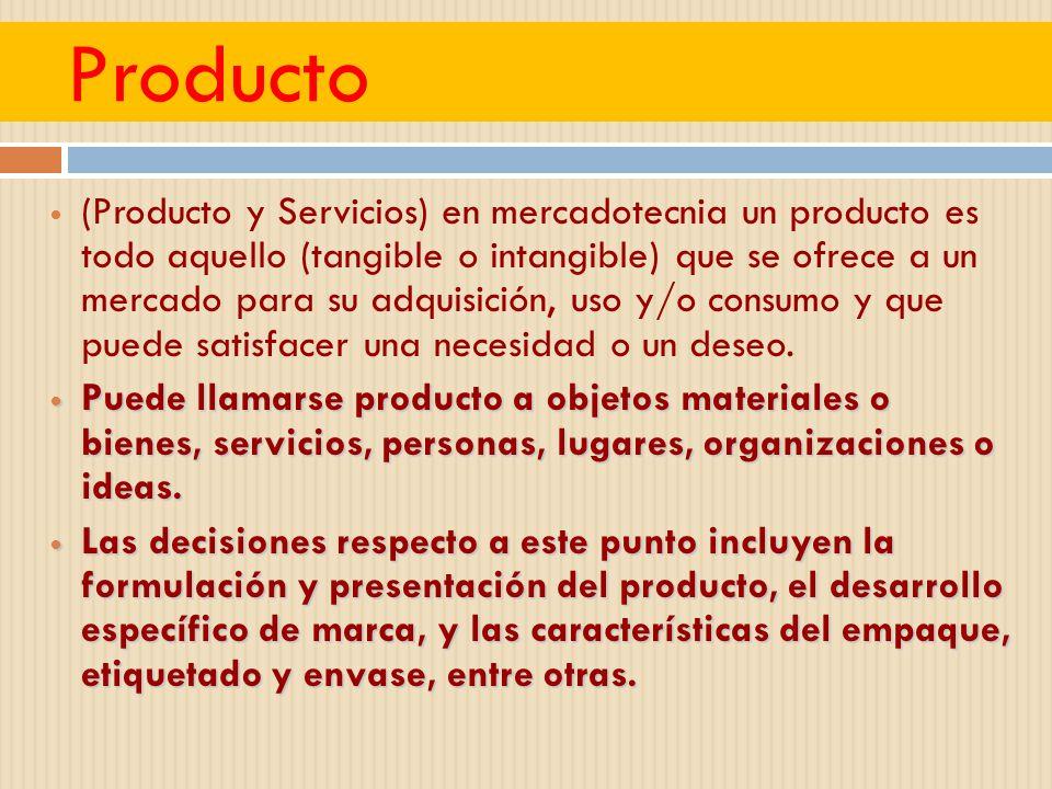 Producto (Producto y Servicios) en mercadotecnia un producto es todo aquello (tangible o intangible) que se ofrece a un mercado para su adquisición, u