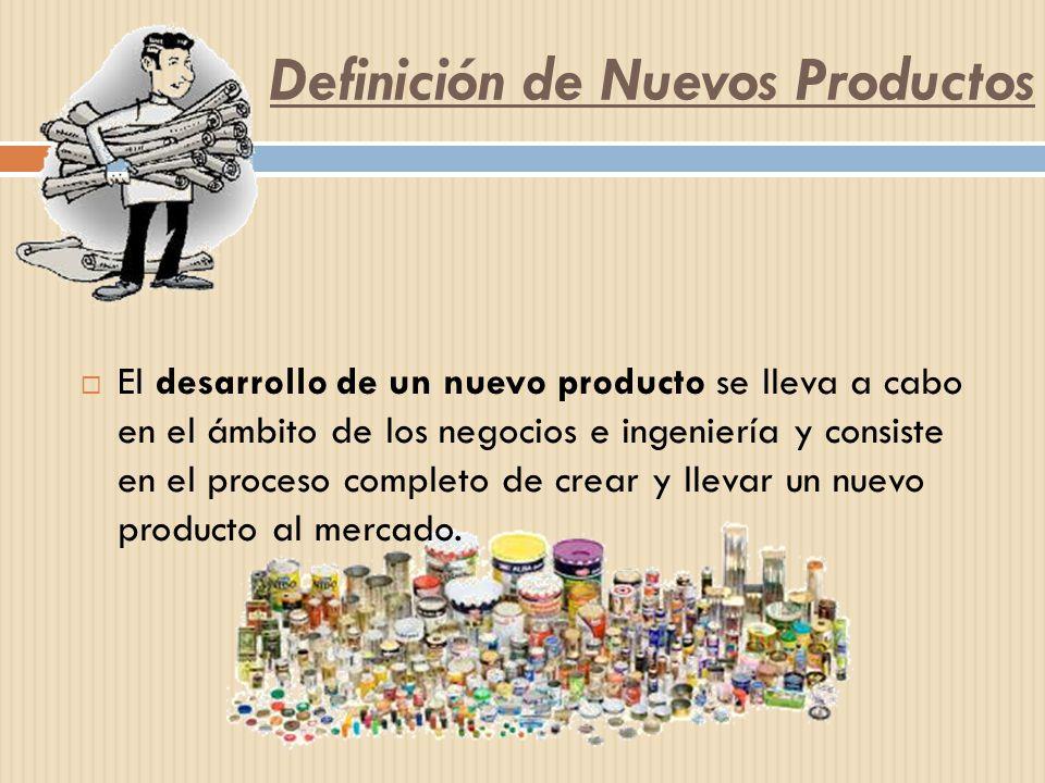 Definición de Nuevos Productos El desarrollo de un nuevo producto se lleva a cabo en el ámbito de los negocios e ingeniería y consiste en el proceso c