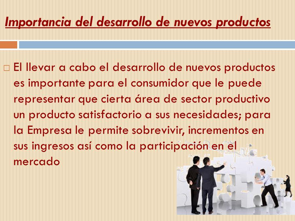 El llevar a cabo el desarrollo de nuevos productos es importante para el consumidor que le puede representar que cierta área de sector productivo un p