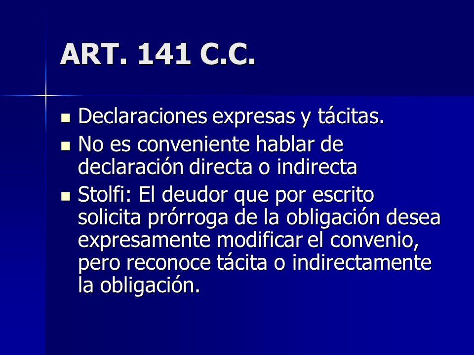 ART. 141 C.C. Declaraciones expresas y tácitas. Declaraciones expresas y tácitas. No es conveniente hablar de declaración directa o indirecta No es co