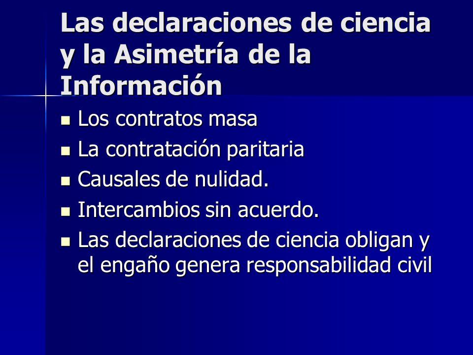 Las declaraciones de ciencia y la Asimetría de la Información Los contratos masa Los contratos masa La contratación paritaria La contratación paritari