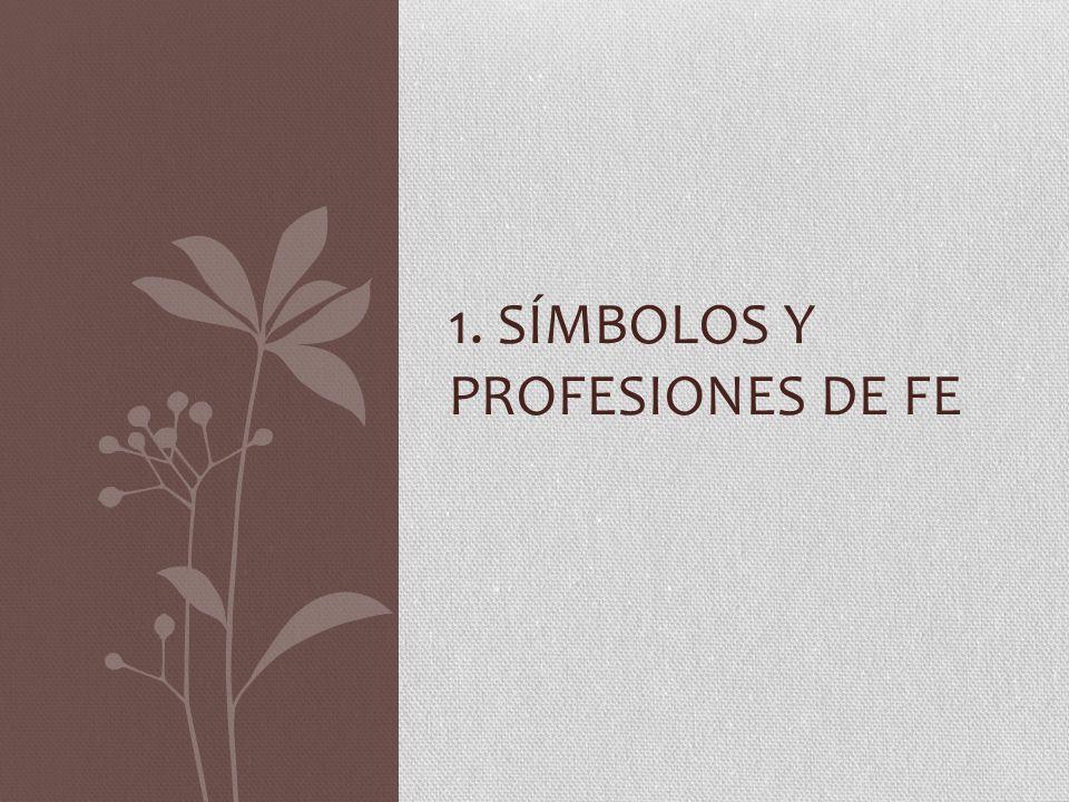1. SÍMBOLOS Y PROFESIONES DE FE