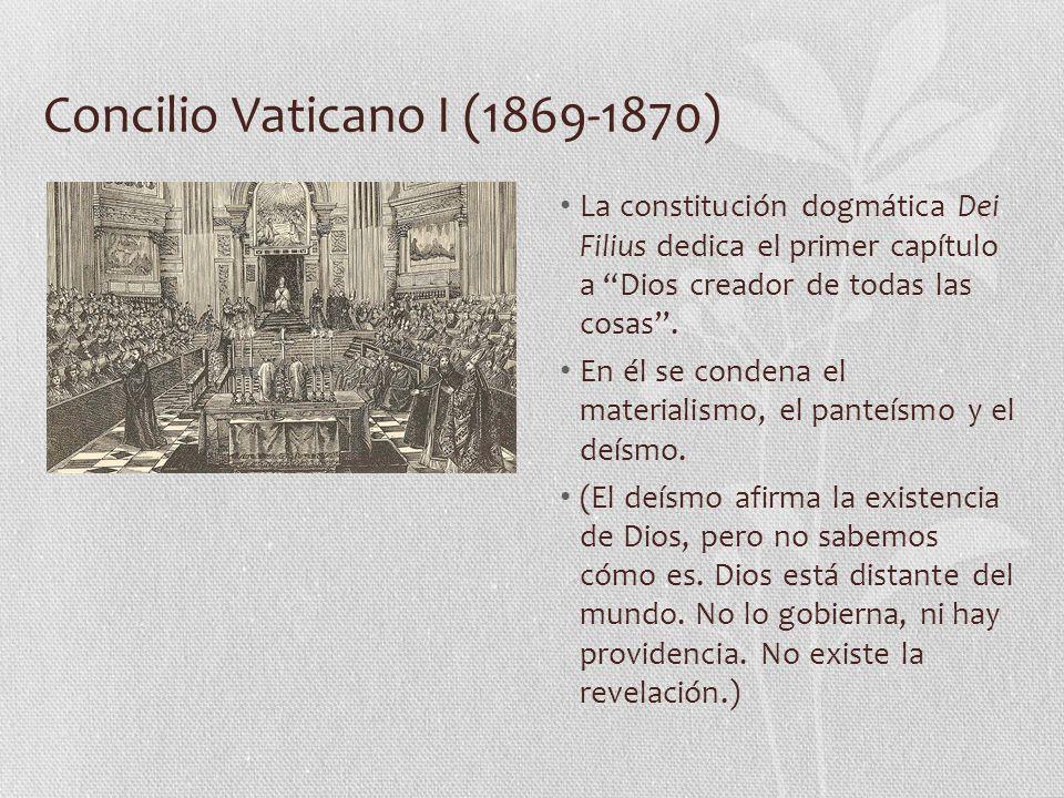Concilio Vaticano I (1869-1870) La constitución dogmática Dei Filius dedica el primer capítulo a Dios creador de todas las cosas.