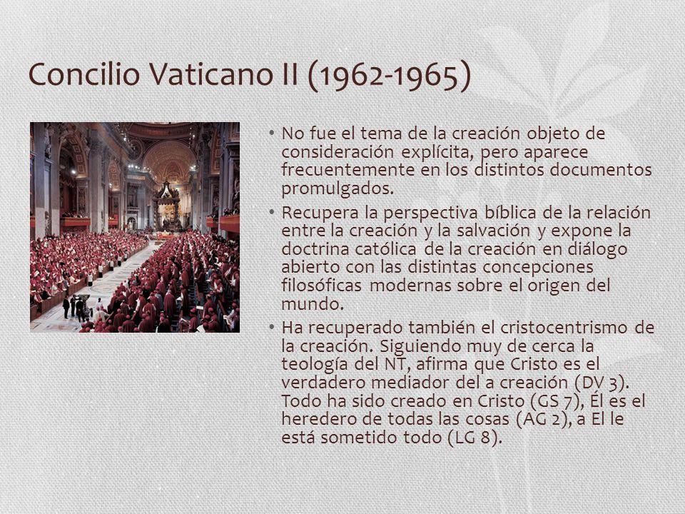 Concilio Vaticano II (1962-1965) No fue el tema de la creación objeto de consideración explícita, pero aparece frecuentemente en los distintos documentos promulgados.