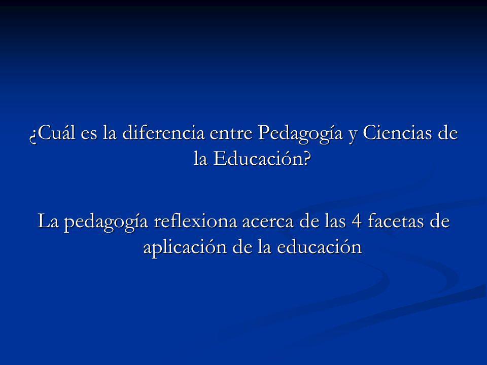 ¿Cuál es la diferencia entre Pedagogía y Ciencias de la Educación.